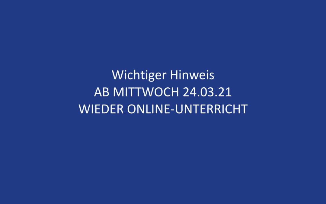 AB MITTWOCH 24.03.21 WIEDER ONLINE-UNTERRICHT
